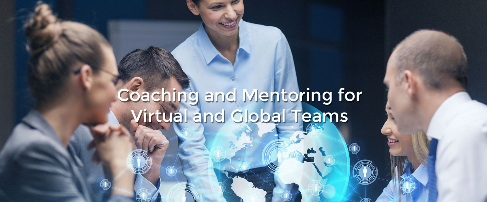 Coaching and Mentoring for Virtual and Global Teams